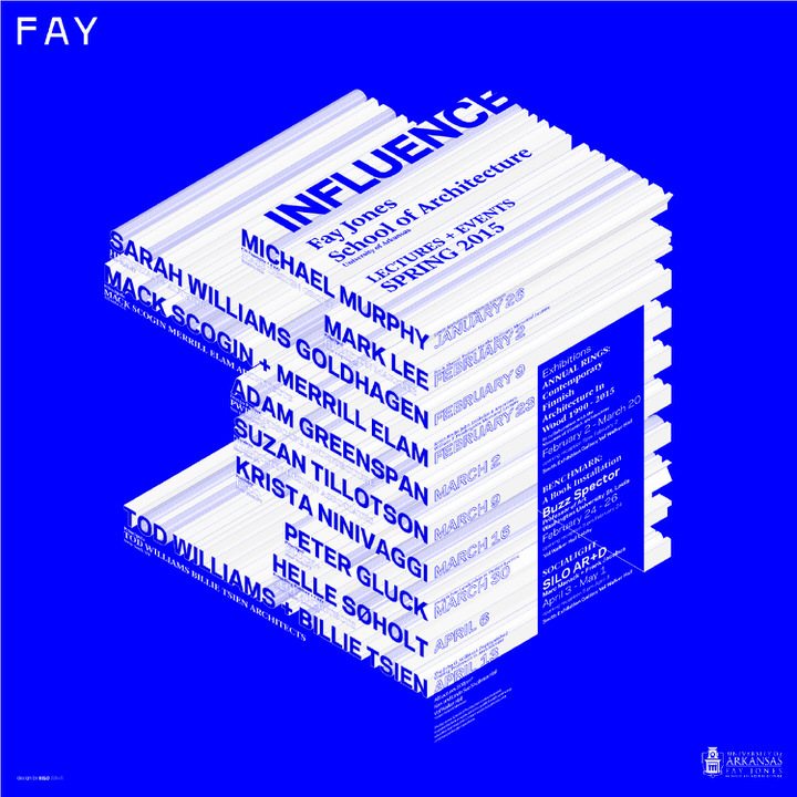 Fay Jones School of Architecture Spring 15 Lecture Series: INFLUENCE. Poster design by SILO AR+D. Image courtesy of SILO AR+D.
