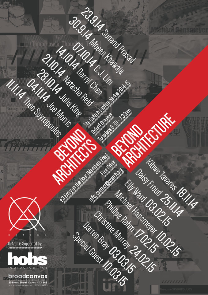 """OxArch Lecture Series 2014-15: """"Beyond Architects, Beyond Architecture"""". Image courtesy of OxArch."""