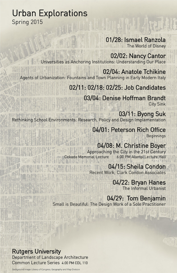 Rutgers University Dept. of Landscape Architecture (RULA) Spring 15 Common Lecture Series. Poster courtesy of RULA. Background Image: Library of Congress, Geography and Map Division