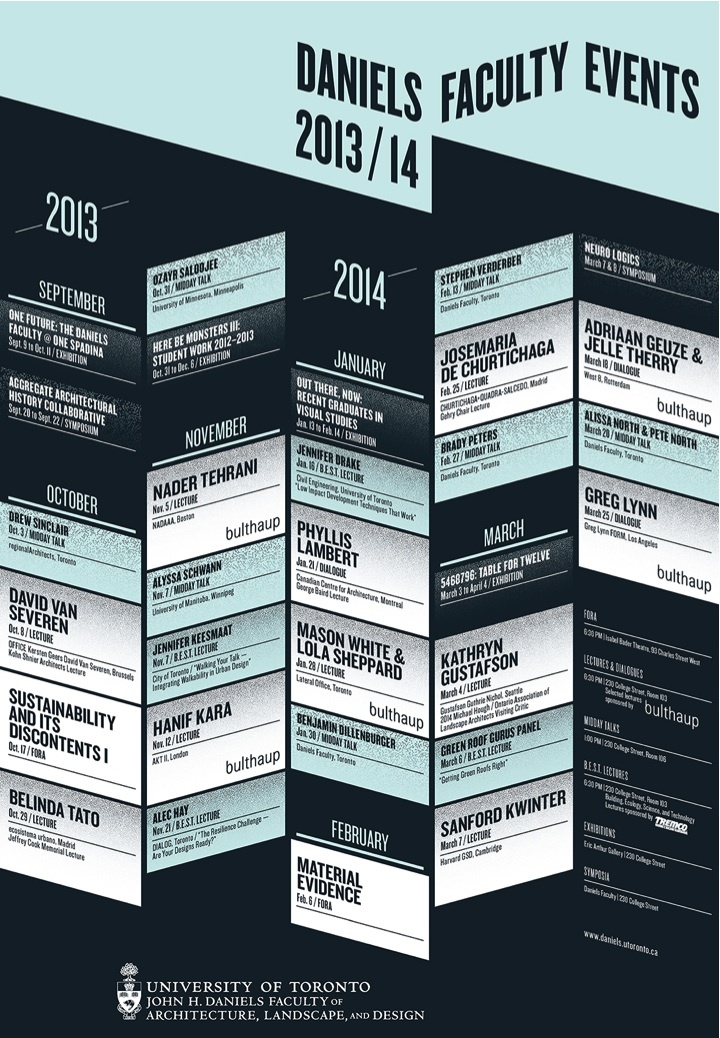 The 13-14 lecture series poster from the University of Toronto - Daniels Faculty of Architecture, Landscape, and Design. Design by catalogtree, courtesy of Daniels Faculty.