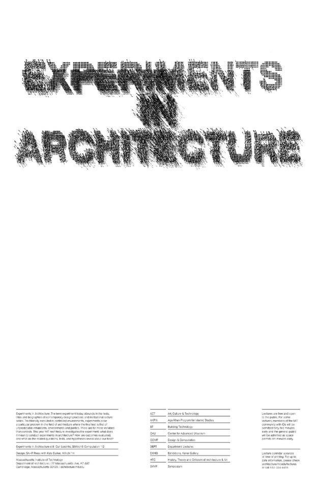 """Experiments in Architecture"" Fall 2014 Lecture Series at MIT Architecture. Experiments in Architecture still: Carl Lostritto, SMArchS Computation '12. Design: SA+P Press with Kyle Barker, MArch '14"