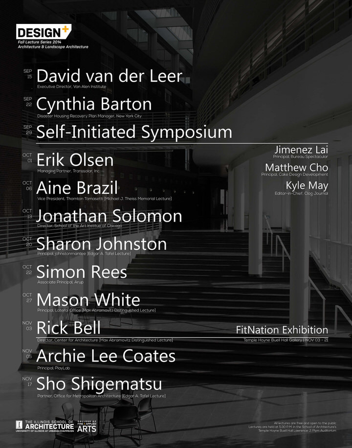 Fall 2014 Lecture Series at the University of Illinois at Urbana-Champaign. Image courtesy of UIUC Illinois School of Architecture.