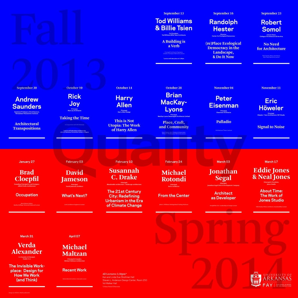 "Poster for the ""Quality"" 2013-14 lecture series at the University of Arkansas Fay Jones School of Architecture. Design by WeShouldDoItAll (WSDIA). Image courtesy of University of Arkansas."