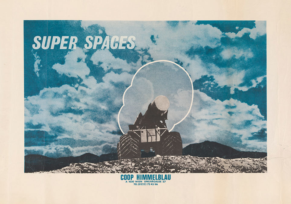 "Coop Himmelblau, ""Super Spaces,"" c. 1969. Color photo-offset lithograph (poster), 27 1/2 x 37 5/8"". Collection of the Alvin Boyarsky Archive."