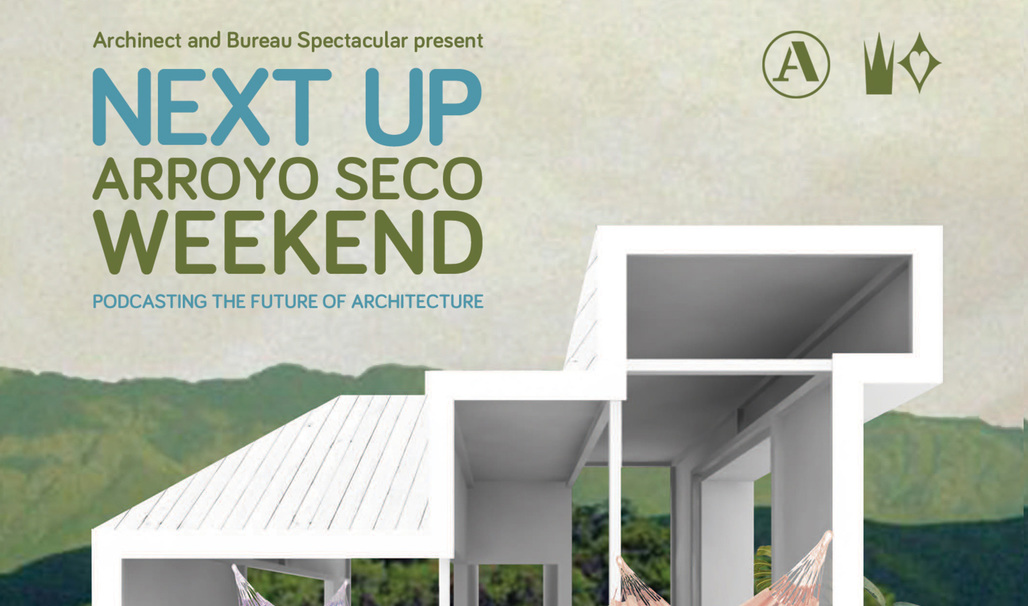 Archinect Sessions & Bureau Spectacular team up at the Arroyo Seco Weekend festival this Saturday in Pasadena