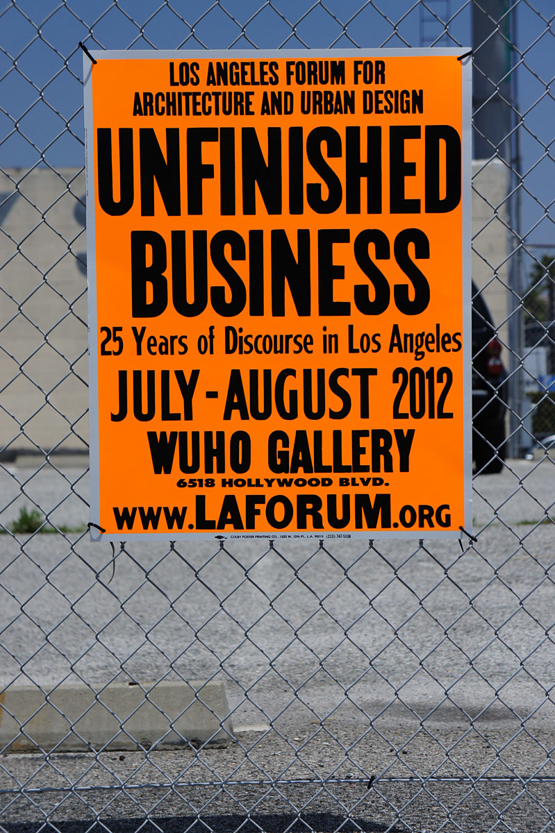 UNFINISHED BUSINESS – 25 Years of Discourse in Los Angeles