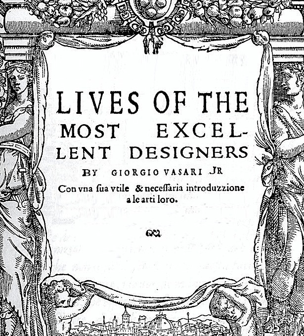 Lives of the Most Excellent Designers by Vasari