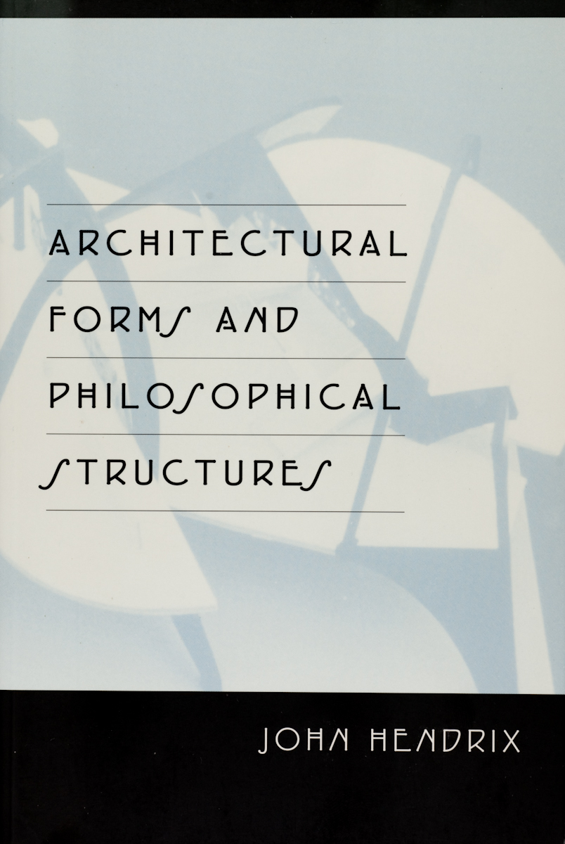 Architectural Forms and Philosophical Structures