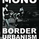 Ladies in revealing clothes invite to discuss Border Urbanism in the 8th issue of MONU. Poster © MONU