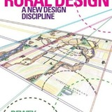 Rural Design- A New Design Discipline by Dewey Thorbeck