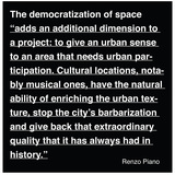 Renzo Piano quote. Image courtesy of Christopher Karlson.
