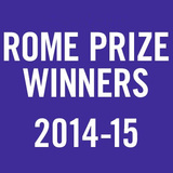 Rome Prize Winners 2014-15.