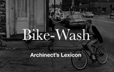 "Archinect's Lexicon: ""Bike-Wash"""