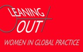 Leaning Out: Women in Global Practice