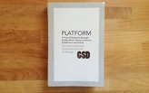"Review - GSD's ""Platform 6: A Year of Research through Studio Work, Theses, Lectures, Exhibitions and Events"""