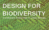 Design for Biodiversity: Architectural Responses to Urban Ecology