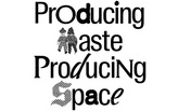 PRODUCING WASTE / PRODUCING SPACE