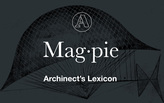 "Archinect's Lexicon: ""Magpie Architecture"""