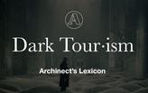 "Archinect's Lexicon: ""Dark Tourism"""