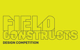 Field Constructs Design Competition