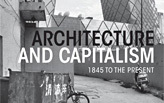 ARCHITECTURE OR CAPITALISM / ARCHITECTURE AND CAPITALISM