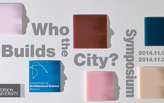 Who Builds the City? Symposium