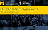 Michigan/Mellon Symposium on the Egalitarian Metropolis