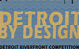 Detroit By Design 2012: Detroit Riverfront Competition