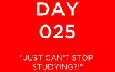 ARE Day 025: Just can't stop studying?!