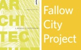 BOOK LAUNCH / EXHIBITION: ARCHITECTURE —A WOMAN'SPROFESSION and FALLOW CITY PROJECT