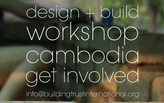 Design + Build Workshop Cambodia