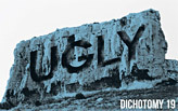 Dichotomy 19: UGLY // CALL FOR ENTRIES