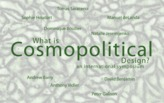 WHAT IS COSMOPOLITICAL DESIGN?