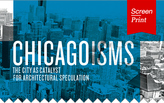 "Screen/Print #19: ""Chicagoisms"" honors the Windy City's architectural clout"