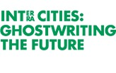 Inter Cities / Intra Cities: GHOSTWRITING THE FUTURE