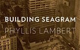 Oculus Book Talk: Phyllis Lambert, Building Seagram in Conversation with Barry Bergdoll