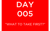 ARE Day 005: What to Take First?