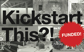 Kickstart this! Archinect's Kickstarter picks for May 2013