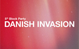 BLOCKPARTY #5 - The Danish Invasion!