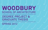 Woodbury School of Architecture Degree Project and Graduate Thesis Reviews