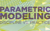 NYCxDESIGN Panel: Parametric Modeling: Discipline vs. Practice