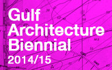 Gulf Architecture Biennial 'NEW NEW NEW'
