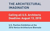 The Architectural Imagination, The US Pavilion at the 2016 Venice Architecture Biennale