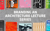Branding an Architecture Lecture Series: How does the poster get developed?