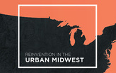 Reinvention in the Urban Midwest