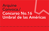 Arquine Call for entries / Competition No.16 Threshold of the Americas