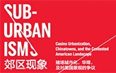 SUB URBANISMS: Casino Urbanization, Chinatowns, and the Contested American Landscape
