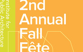 Institute for Public Architecture's Second Annual Fall Fête