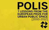 Polis: 7 Lessons from the European Prize for Urban Public Space [2000-2012]