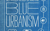 """Blue Urbanism"" book takes urbanism out to sea"